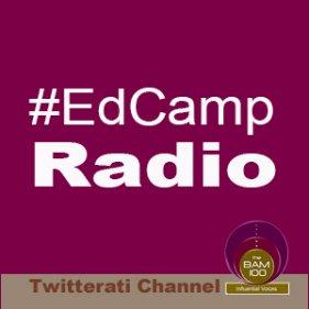 #EdCamp Radio