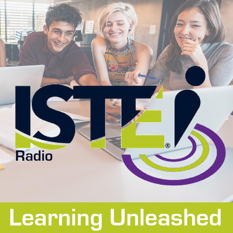 Learning Unleashed: ISTE Radio