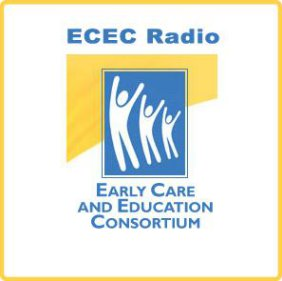ECEC Radio- The Early Care and Education Consortium