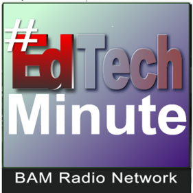 An EdTech Minute
