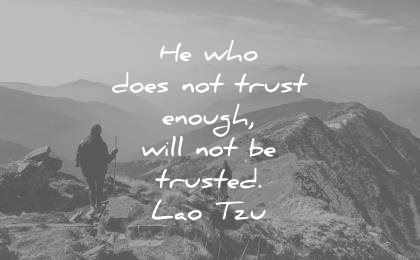 trust-quotes-he-who-does-not-trust-enough-will-not-be-trusted-lao-tzu-wisdom-quotes